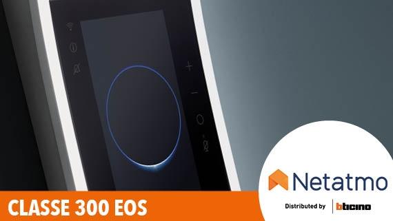 ► CLASSE 300 EOS by Netatmo