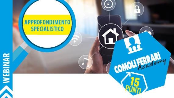 ► Sistemi IoT Smart per la casa: la potenzialità della soluzione custom