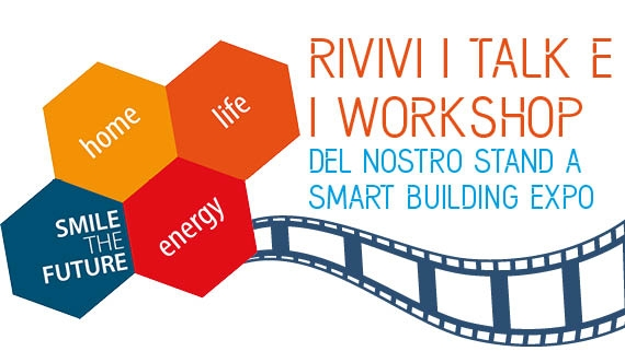SMART Home, Energy, Life: Talk e Workshop